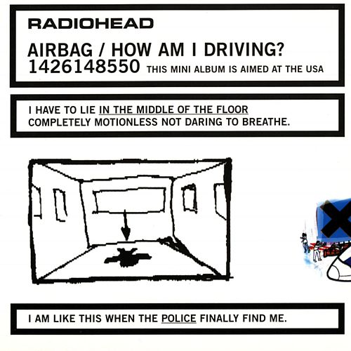 Airbag/How Am I Driving? by Radiohead