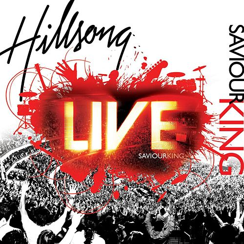 Saviour King by Hillsong Live
