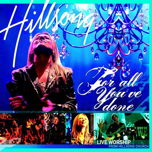 For All You've Done by Hillsong Live