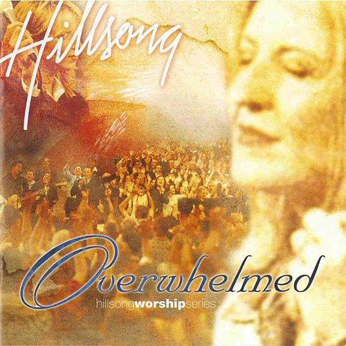 Overwhelmed by Hillsong Worship