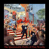 The Questionable Profits of Pure Novelty by Andy Prieboy