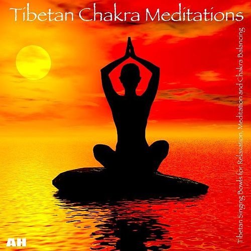 Tibetan Chakra Meditations by Meditation and Chakra Balancing Tibetan Singing Bowls for Relaxation
