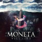 Villains by Moneta