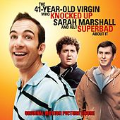 The 41 Year Old Virgin Who Knocked Up Sarah Marshall and Felt Superbad About It (Original Motion Picture Score) by Todd Haberman