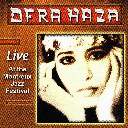 Live At The Montreux Jazz Festival by Ofra Haza