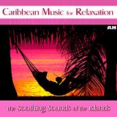 Caribbean Music For Relaxation and Stress Relief by Caribbean Music For Relaxation and Stress Relief