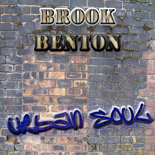 The Urban Soul Series - Brook Benton by Brook Benton