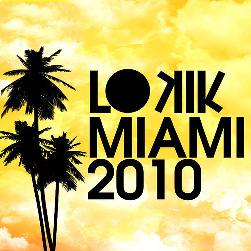 Lo kik MIAMI 2010 by Various Artists