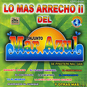 Lo Mas Arrecho II Del Conjunto Mar Azul by Conjunto Mar Azul