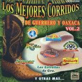 Los Mejores Corridos De Guerrero Y Oaxaca Vol.2 by Various Artists