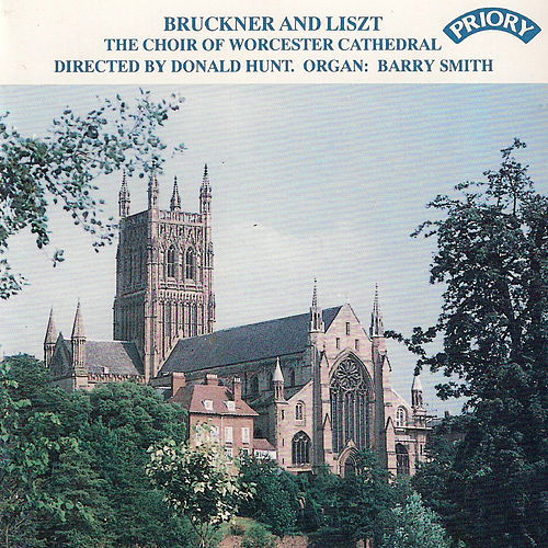 Bruckner and Liszt by Choir of Worcester Cathedral