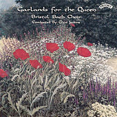 Garlands for the Queen by Bristol Bach Choir