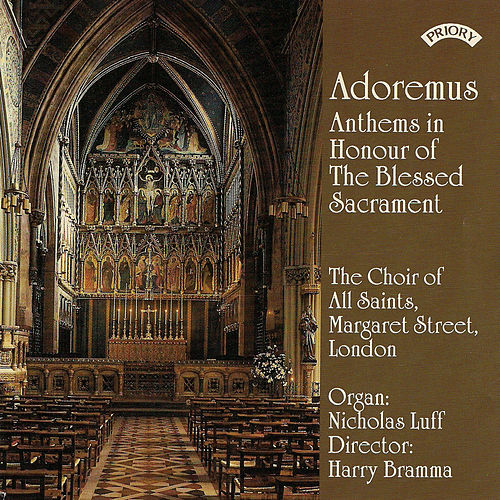 Adoremus: Anthems in Honour of the Blessed Sacrament by Choir of All Saints