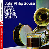 John Philip Sousa Conducts Band Music Of The World (Digitally Remastered) by John Philip Sousa
