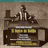 Giacomo Rossini - Il Turco in Italia [1954], Volume 1 by Chorus of La Scala
