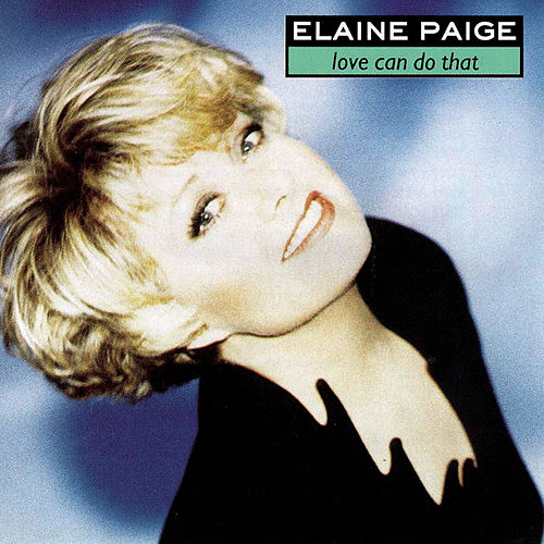 Love Can Do That by Elaine Paige