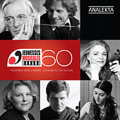 Jeunesses Musicales du Canada: 60 Years - Looking to the Future by Various Artists