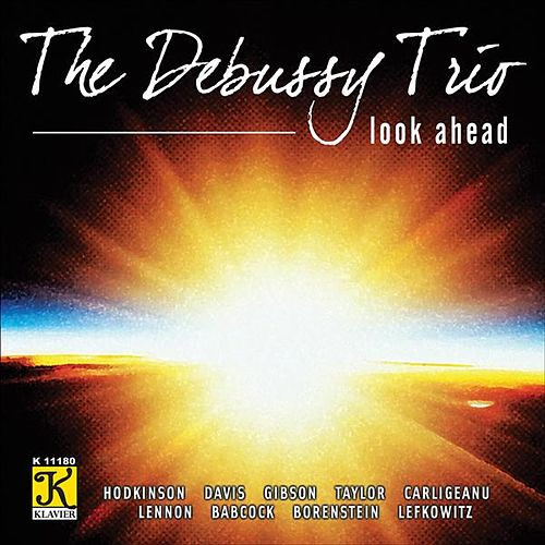 Look Ahead by The Debussy Trio