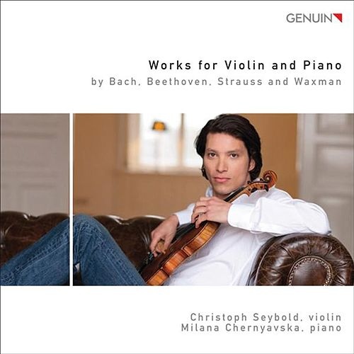 Works by Violin and Piano by Bach, Beethoven, Strauss & Waxman by Various Artists