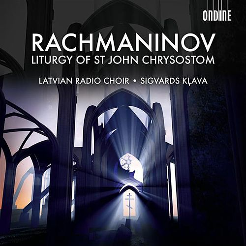 Rachmaninov: The Divine Liturgy of St. John Chrysostom by Sigvards Klava