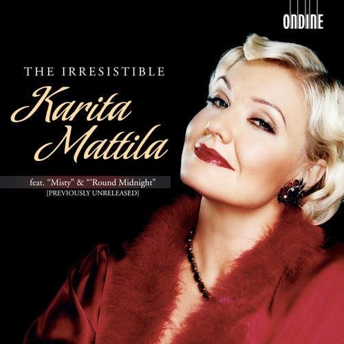 The Irresistible Karita Mattila by Karita Mattila