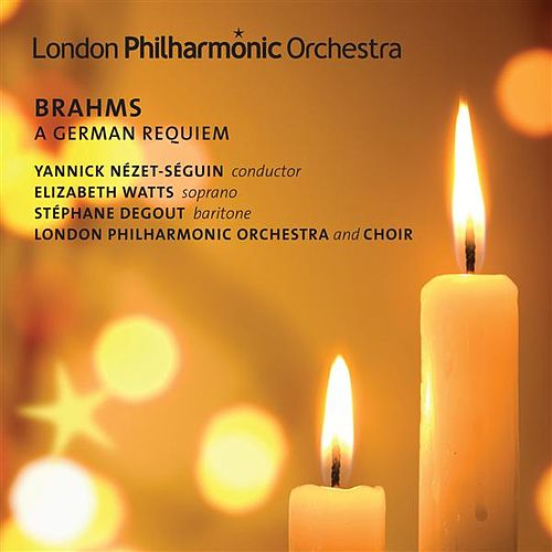 Brahms: A German Requiem by Stephane Degout