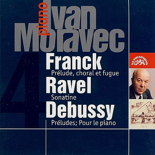 Ivan Moravec Plays French Music by Ivan Moravec
