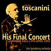 Toscanini: His Final Concert by NBC Symphony Orchestra