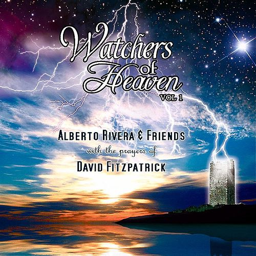 Watchers Of Heaven Vol I by Kimberly and Alberto Rivera