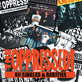 Oi! Singles And Rarities by The Oppressed