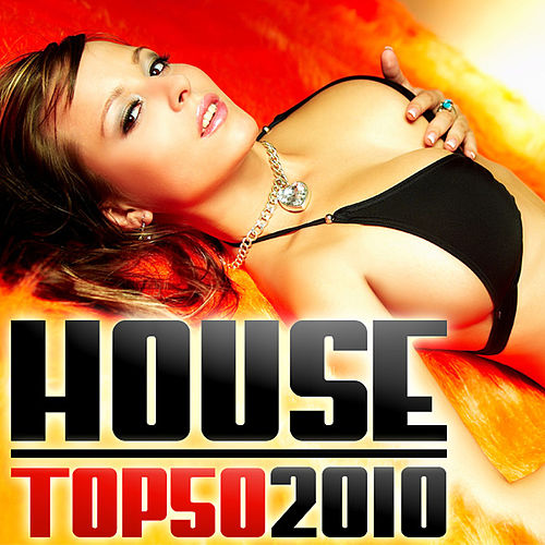 House Top 50 - 2010 by Various Artists