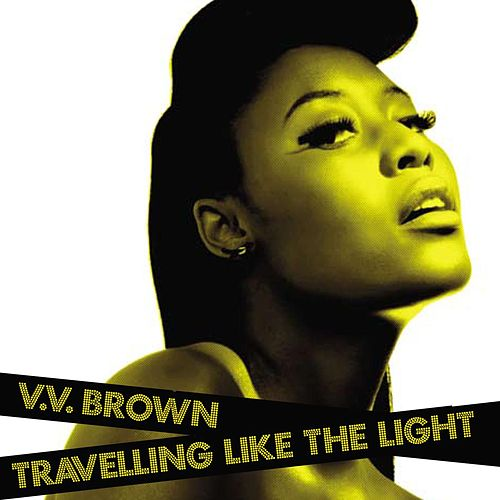 Travelling Like The Light by V.V. Brown