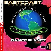 Eastcoast Records Welcomes You To The Freestyle Dance Planet Vol. 1 (Digitally Remastered) by Various Artists