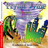 Pryme Tyme Records Presents In-House Records Miami Style Meets NY Style (Digitally Remastered) by Various Artists