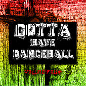 Gotta Have Dancehall, Vol. 4 by Various Artists