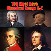 100 Must Have Classical Songs A-Z von Various Artists
