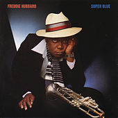 Super Blue (With Bonus Tracks) by Freddie Hubbard