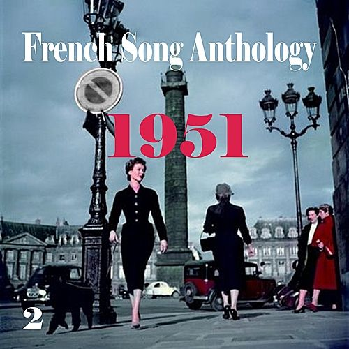 French Song Anthology - 1951, Vol. 2 by Various Artists