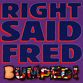 Bumped by Right Said Fred