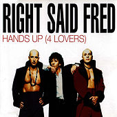 Hands Up (For Lovers) by Right Said Fred