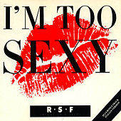 I'm Too Sexy by Right Said Fred