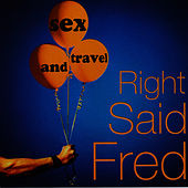 Sex And Travel by Right Said Fred