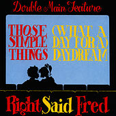 Those Simple Things / Daydream by Right Said Fred
