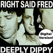Deeply Dippy by Right Said Fred
