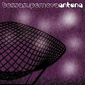 Bossa Super Nova by Antena