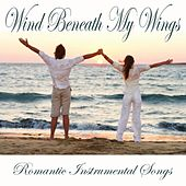 Romantic Instrumental Songs - Wind Beneath My Wings von Relaxing Songs Music
