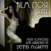 Film Noir Suite by Dennis McCarthy