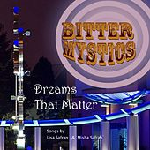 Dreams that Matter by Bitter Mystics
