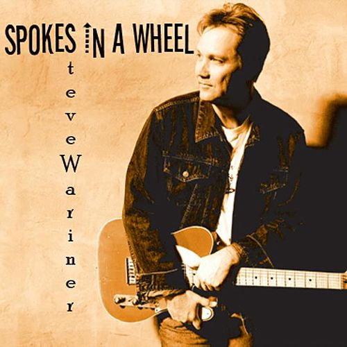 Spokes In A Wheel by Steve Wariner