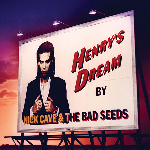 Henry's Dream (2010 Digital Remaster) by Nick Cave